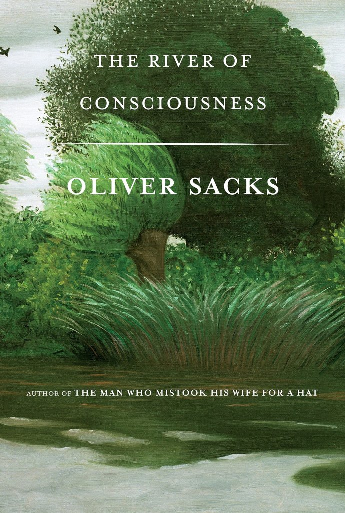 oliver sacks, river of consciousness